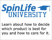 SpinLife University is packed full of helpful information about finding the right product and caring for it.